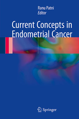 Patni, Ranu - Current Concepts in Endometrial Cancer, ebook