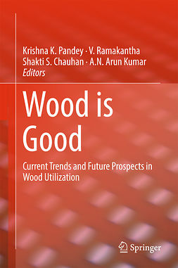 Chauhan, Shakti S. - Wood is Good, ebook
