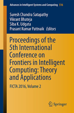 Bhateja, Vikrant - Proceedings of the 5th International Conference on Frontiers in Intelligent Computing: Theory and Applications, ebook