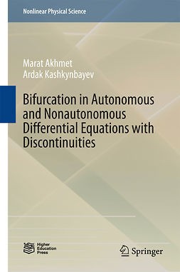 Akhmet, Marat - Bifurcation in Autonomous and Nonautonomous Differential Equations with Discontinuities, ebook