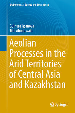 Abuduwaili, Jilili - Aeolian Processes in the Arid Territories of Central Asia and Kazakhstan, ebook