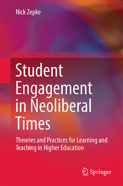 Zepke, Nick - Student Engagement in Neoliberal Times, ebook