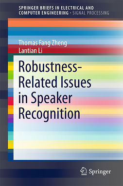 Li, Lantian - Robustness-Related Issues in Speaker Recognition, ebook