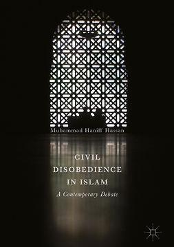 Hassan, Muhammad Haniff - Civil Disobedience in Islam, ebook