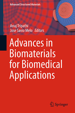 Melo, Jose Savio - Advances in Biomaterials for Biomedical Applications, e-kirja