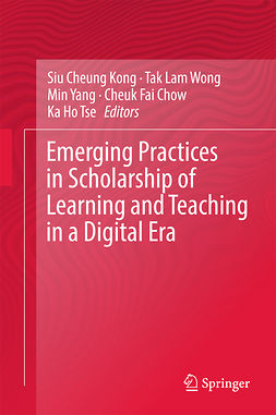 Chow, Cheuk Fai - Emerging Practices in Scholarship of Learning and Teaching in a Digital Era, ebook