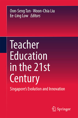 Liu, Woon-Chia - Teacher Education in the 21st Century, ebook