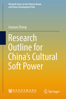 Zhang, Guozuo - Research Outline for China's Cultural Soft Power, ebook