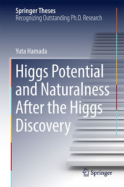 Hamada, Yuta - Higgs Potential and Naturalness After the Higgs Discovery, ebook