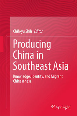 Shih, Chih-yu - Producing China in Southeast Asia, ebook