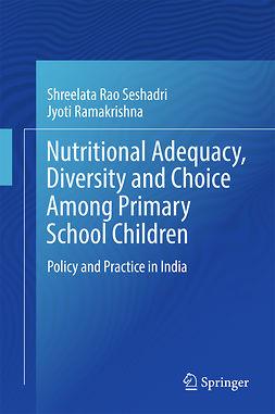 Ramakrishna, Jyoti - Nutritional Adequacy, Diversity and Choice Among Primary School Children, ebook