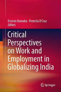 D'Cruz, Premilla - Critical Perspectives on Work and Employment in Globalizing India, e-bok