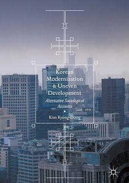 Kyong-Dong, Kim - Korean Modernization and Uneven Development, ebook