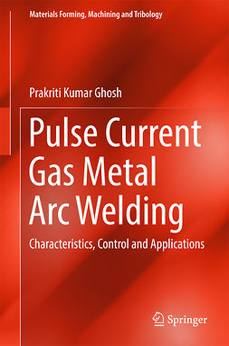 Ghosh, Prakriti Kumar - Pulse Current Gas Metal Arc Welding, ebook