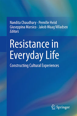 Chaudhary, Nandita - Resistance in Everyday Life, e-bok