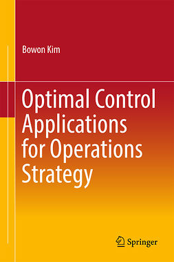 Kim, Bowon - Optimal Control Applications for Operations Strategy, ebook