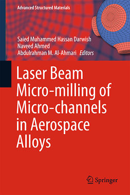 Ahmed, Naveed - Laser Beam Micro-milling of Micro-channels in Aerospace Alloys, e-kirja
