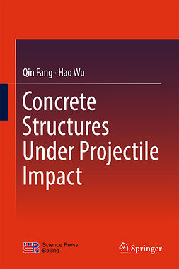 Fang, Qin - Concrete Structures Under Projectile Impact, ebook
