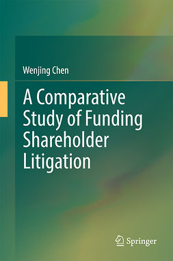 Chen, Wenjing - A Comparative Study of Funding Shareholder Litigation, ebook