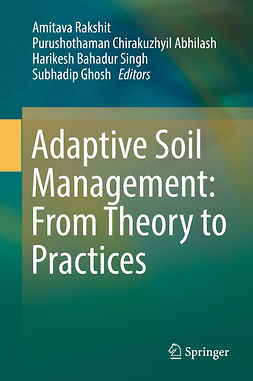 Abhilash, Purushothaman Chirakuzhyil - Adaptive Soil Management : From Theory to Practices, ebook