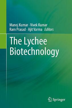 Kumar, Manoj - The Lychee Biotechnology, e-kirja
