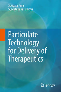 Jana, Sougata - Particulate Technology for Delivery of Therapeutics, ebook