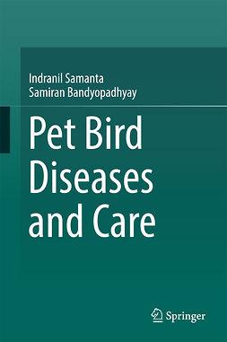 Bandyopadhyay, Samiran - Pet bird diseases and care, ebook