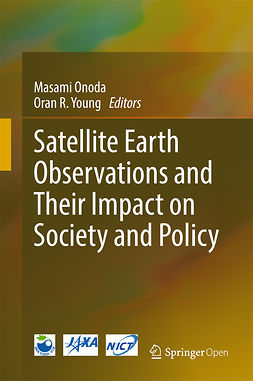 Onoda, Masami - Satellite Earth Observations and Their Impact on Society and Policy, ebook