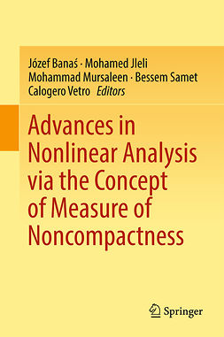 Banaś, Józef - Advances in Nonlinear Analysis via the Concept of Measure of Noncompactness, e-bok