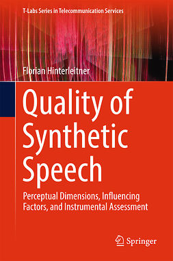 Hinterleitner, Florian - Quality of Synthetic Speech, e-bok