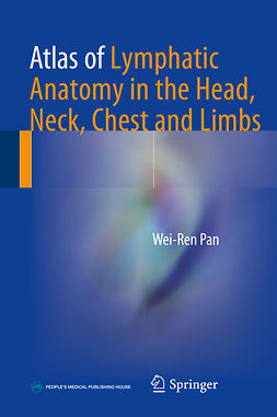 Pan, Wei-Ren - Atlas of Lymphatic Anatomy in the Head, Neck, Chest and Limbs, ebook