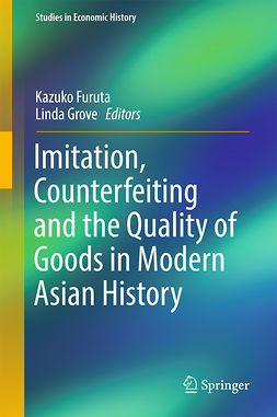 Furuta, Kazuko - Imitation, Counterfeiting and the Quality of Goods in Modern Asian History, ebook