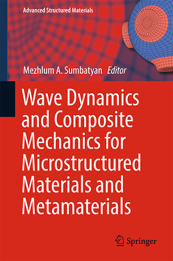Sumbatyan, Mezhlum A. - Wave Dynamics and Composite Mechanics for Microstructured Materials and Metamaterials, e-kirja