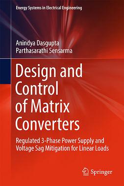 Dasgupta, Anindya - Design and Control of Matrix Converters, ebook