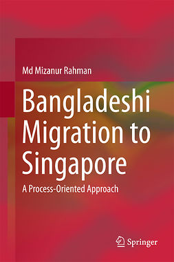 Rahman, Md Mizanur - Bangladeshi Migration to Singapore, ebook