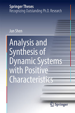 Shen, Jun - Analysis and Synthesis of Dynamic Systems with Positive Characteristics, ebook