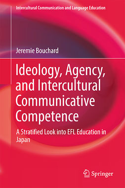 Bouchard, Jeremie - Ideology, Agency, and Intercultural Communicative Competence, ebook