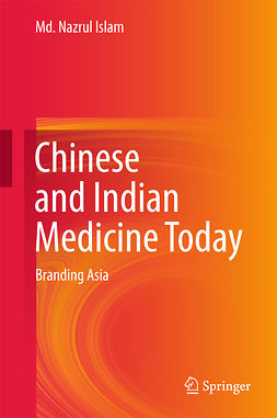 Islam, Md. Nazrul - Chinese and Indian Medicine Today, e-bok
