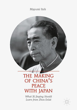 Itoh, Mayumi - The Making of China's Peace with Japan, e-bok