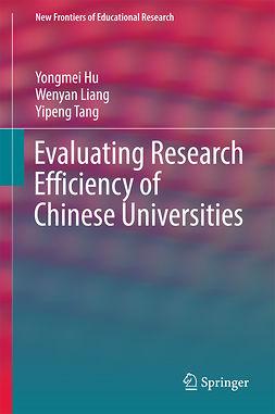 Hu, Yongmei - Evaluating Research Efficiency of Chinese Universities, ebook