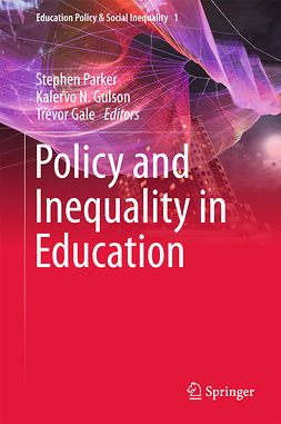Gale, Trevor - Policy and Inequality in Education, ebook