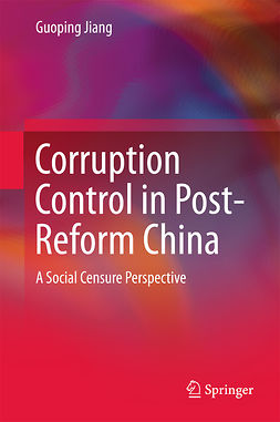 Jiang, Guoping - Corruption Control in Post-Reform China, ebook