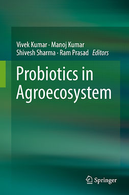 Kumar, Manoj - Probiotics in Agroecosystem, ebook