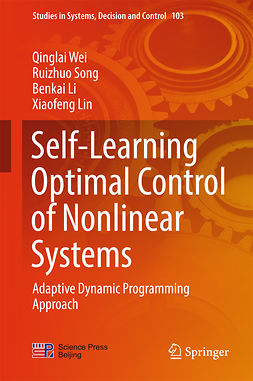 Li, Benkai - Self-Learning Optimal Control of Nonlinear Systems, e-kirja