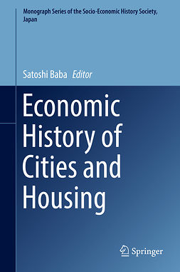 Baba, Satoshi - Economic History of Cities and Housing, ebook