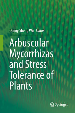 Wu, Qiang-Sheng - Arbuscular Mycorrhizas and Stress Tolerance of Plants, ebook
