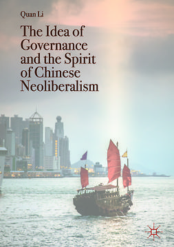 Li, Quan - The Idea of Governance and the Spirit of Chinese Neoliberalism, ebook