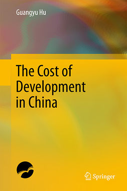 Hu, Guangyu - The Cost of Development in China, e-kirja