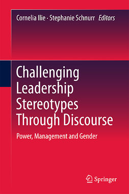 Ilie, Cornelia - Challenging Leadership Stereotypes through Discourse, ebook