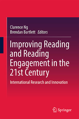 Bartlett, Brendan - Improving Reading and Reading Engagement in the 21st Century, e-kirja